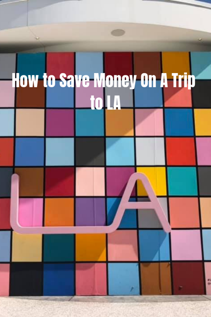 How to Save Money On A Trip to LA