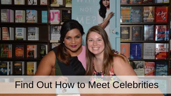 how to meet celebrities