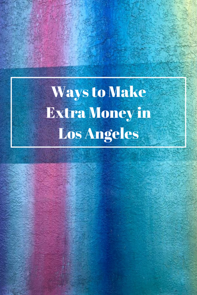 Ways to Make Extra Money in Los Angeles